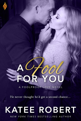 #Review: A FOOL FOR YOU (Foolproof Love #3) by @katee_robert @tastybooktours #Giveaway