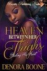 Heaven Between Her Thighs: Stealing His Heart