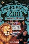 Morgan's Zoo by James Howe