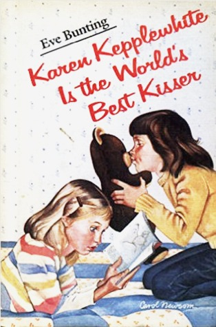 Karen Kepplewhite is the World's Best Kisser by Eve Bunting