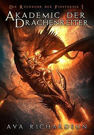 Akademie der Drachenreiter (Die Rückkehr der Finsternis, #1)