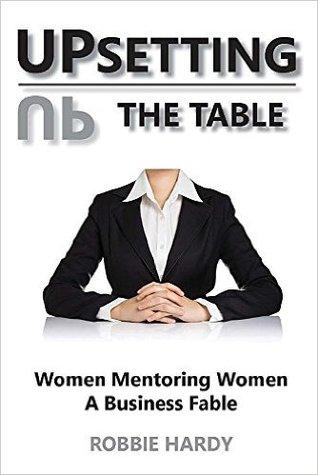 Upsetting the Table: Women Mentoring Women
