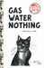 Gas, Water, Nothing #1