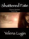 Shattered Fate (Aorra Series #2)