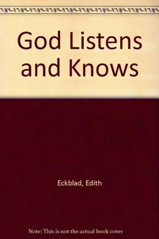 God Listens and Knows