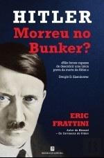 Hitler Morreu no Bunker?