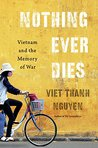Book cover for Nothing Ever Dies: Vietnam and the Memory of War