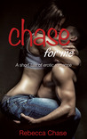 Chase For Me: A short tale of erotic romance