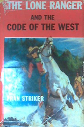 The Lone Ranger and the Code of the West (Lone Ranger #16)