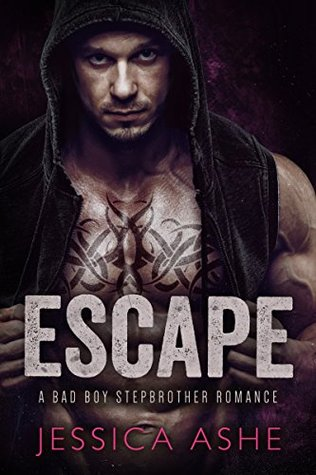 Escape A Bad Boy Stepbrother Romance by Jessica Ashe