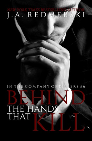 Behind the Hands That Kill (In the Company of Killers, #6)