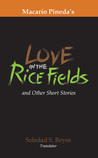 Love in the Rice Fields and Other Short Stories