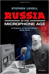 Russia in the Microphone Age: A History of Soviet Radio, 1919-1970