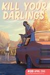 Kill Your Darlings, April 2016