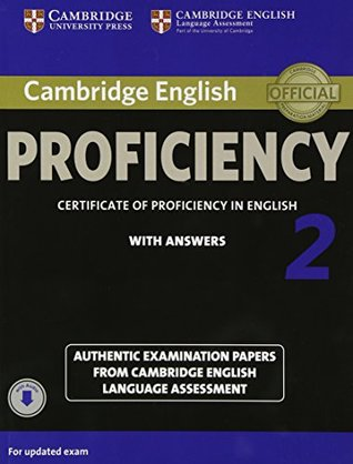 Cambridge English Proficiency 2 for updated exam. Self-study Pack (Student's Book with answers included one audio activation code to download the audio)