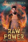 Raw Power (Demon-Hearted, #1)