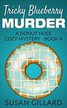 Tricky Blueberry Murder (Donut Hole Mystery #4)