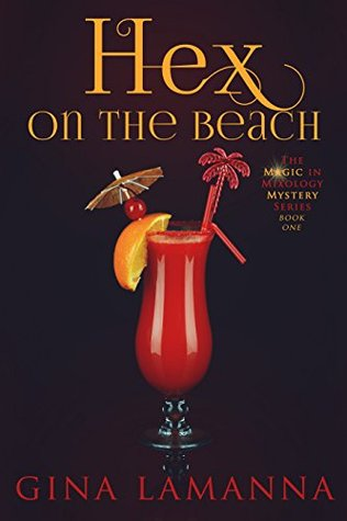 Hex on the Beach (The Magic & Mixology Mystery, #1)