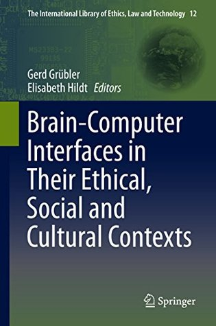 Brain-Computer-Interfaces in their ethical, social and cultural contexts (The International Library of Ethics, Law and Technology)