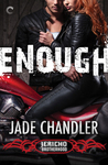 Enough (Jericho Brotherhood, #1)
