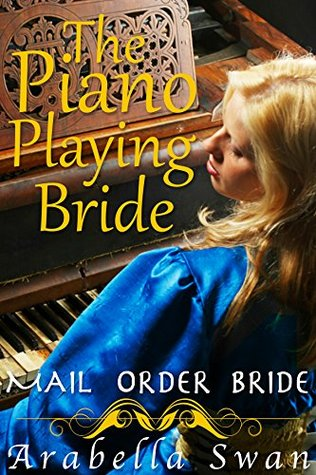 Mail Order Bride: The Piano Playing Bride