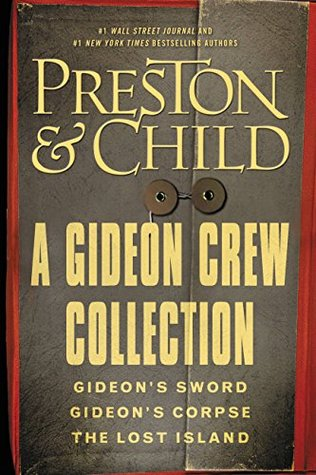 A Gideon Crew Collection: Gideon's Sword, Gideon's Corpse, and The Lost Island Omnibus (Gideon Crew series)