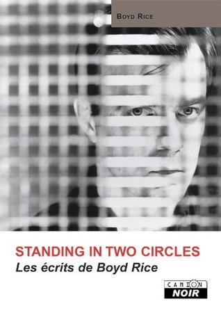 boyd-rice-standing-in-two-circles-camion-noir
