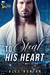 To Steal His Heart (Matt Gl...