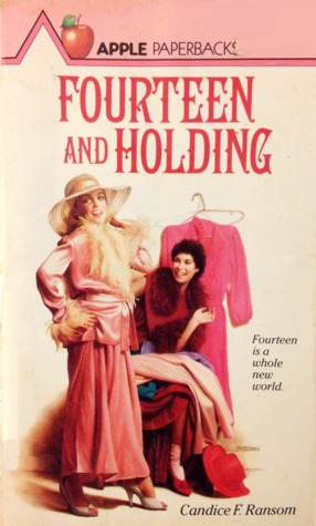 Fourteen and Holding by Candice Ransom