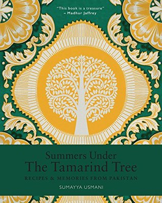 Ebook Summers Under the Tamarind Tree: Recipes and Memories From Pakistan by Sumayya Usmani PDF!