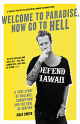 Welcome to paradise now go to hell a true story of violence welcome to paradise now go to hell a true story of violence corruption and the soul of surfing by chas smith fandeluxe PDF