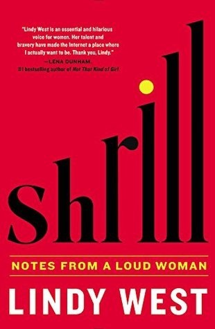 Shrill: Notes from a Loud Woman (Hardcover)