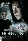 Dunkle Hoffnung by Michelle Raven