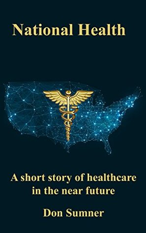 National Health: A short story of healthcare in the near future