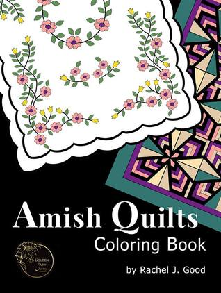 Amish Quilts Coloring Book by Rachel J. Good