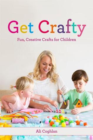 Get Crafty: Fun, Creative Crafts for Children