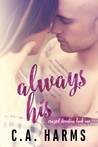 Always His by C.A. Harms