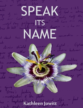 Book Review: Speak Its Name by Kathleen Jowitt