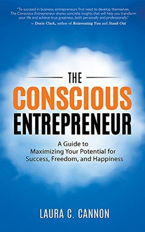 The Conscious Entrepreneur by Laura C. Cannon