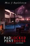 Padlocked Penthouse (Locked House Haunting #3)