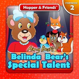 Belinda Bear's Special Talent (Hopper & Friends Book 2)