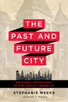 The Past and Future City: How Historic Preservation is Reviving America's Communities