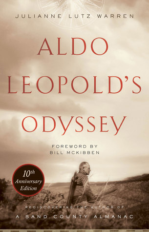 Aldo Leopold's Odyssey, Tenth Anniversary Edition: Rediscovering the Author of A Sand County Almanac
