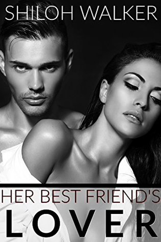 {Review} Her Best Friend's Lover by Shiloh Walker