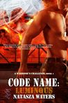 Code Name: Luminous (A Warrior's Challenge, #4)