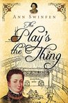 The Play's the Thing (The Chronicles of Christoval Alvarez, #7)