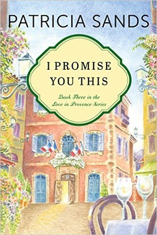 I Promise You This (Love in Provence #3)