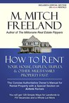 HOW TO RENT YOUR HOUSE, DUPLEX, TRIPLEX & OTHER MULTI-FAMILY PROPERTY FAST!: The Concise Authoritative Owner's Manual for Rental Property: Special Chapter on Airbnb Rentals