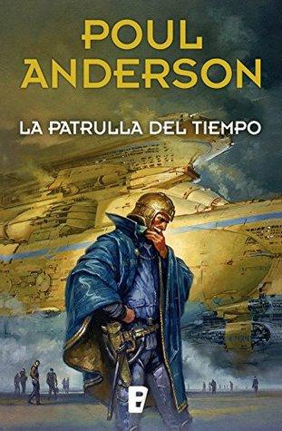 La patrulla del tiempo by Poul Anderson