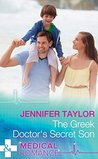 The Greek Doctor's Secret Son (Mills & Boon Medical)